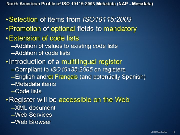 North American Profile of ISO 19115: 2003 Metadata (NAP - Metadata) • Selection of