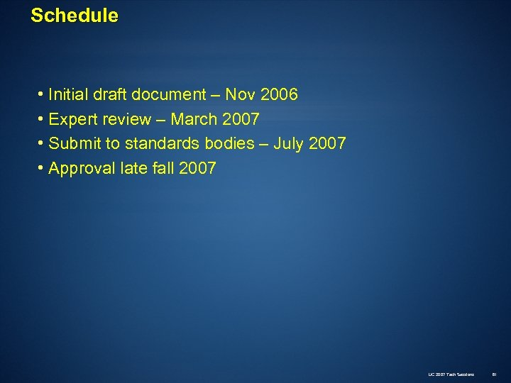 Schedule • Initial draft document – Nov 2006 • Expert review – March 2007