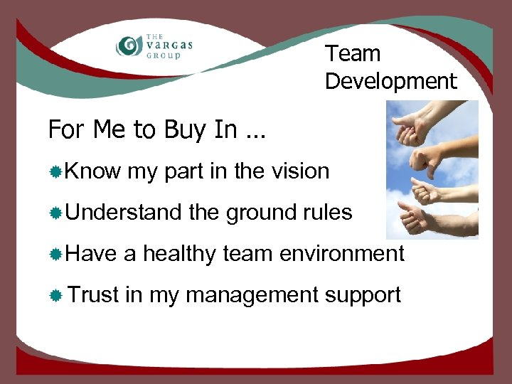 Team Development For Me to Buy In … ®Know my part in the vision