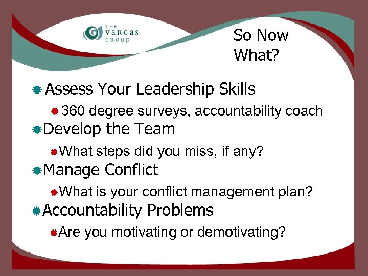 So Now What? ® Assess ® 360 Your Leadership Skills degree surveys, accountability coach