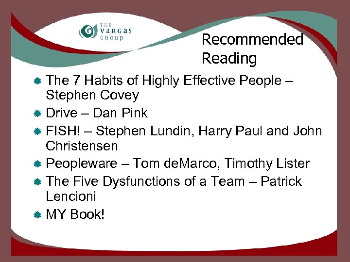 Recommended Reading ® The 7 Habits of Highly Effective People – Stephen Covey ®