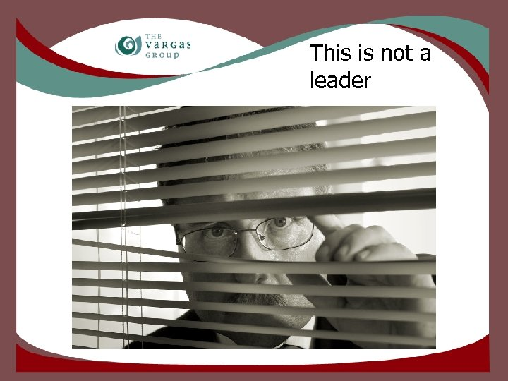 This is not a leader