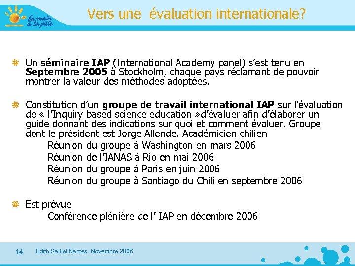 Vers une évaluation internationale? Un séminaire IAP (International Academy panel) s'est tenu en Septembre