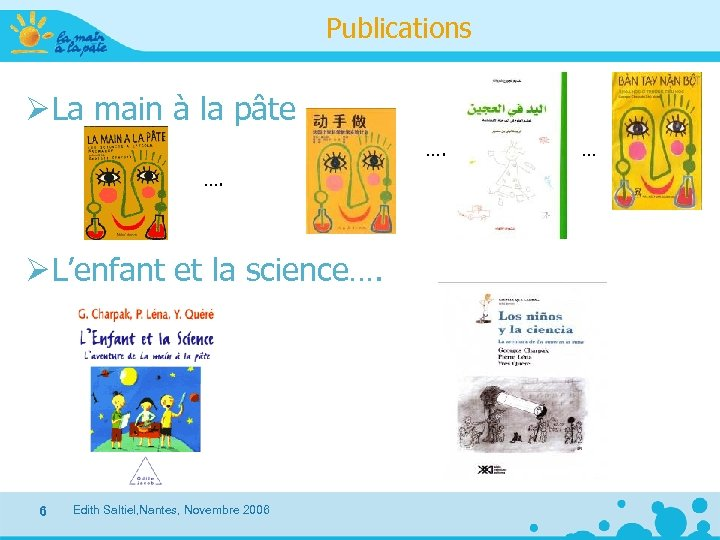 Publications Ø La main à la pâte …. …. Ø L'enfant et la science….