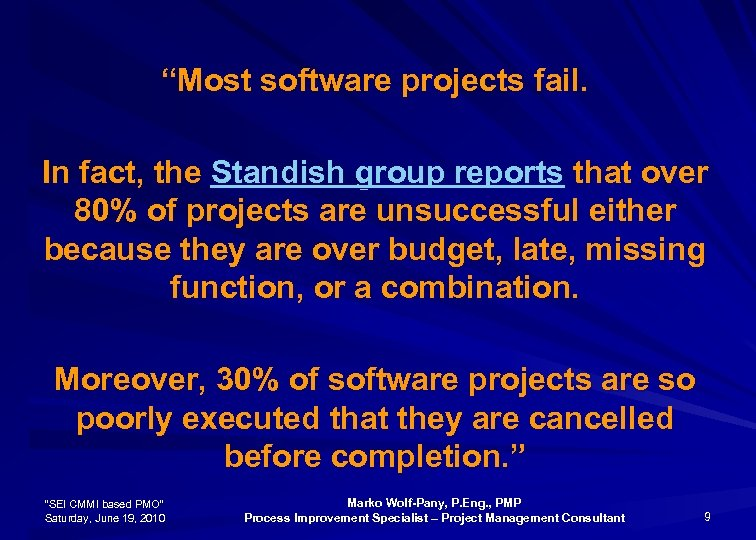 """""""Most software projects fail. In fact, the Standish group reports that over 80% of"""