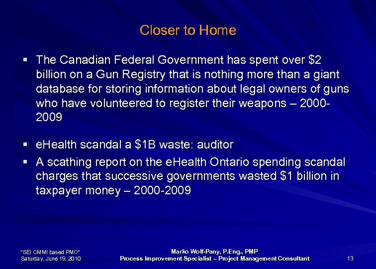 Closer to Home § The Canadian Federal Government has spent over $2 billion on