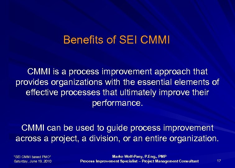 Benefits of SEI CMMI is a process improvement approach that provides organizations with the