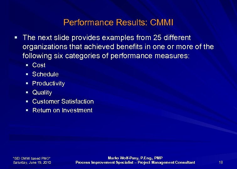Performance Results: CMMI § The next slide provides examples from 25 different organizations that