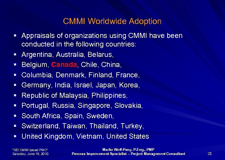 CMMI Worldwide Adoption § Appraisals of organizations using CMMI have been conducted in the