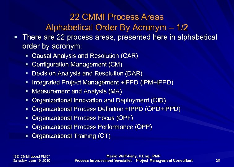 22 CMMI Process Areas Alphabetical Order By Acronym – 1/2 § There are 22