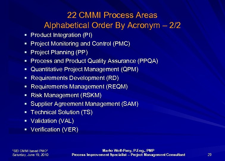22 CMMI Process Areas Alphabetical Order By Acronym – 2/2 § § § Product