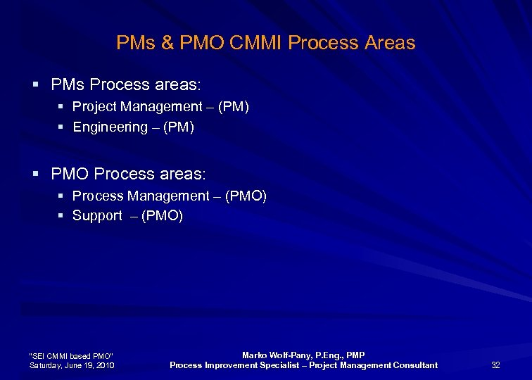 PMs & PMO CMMI Process Areas § PMs Process areas: § Project Management –