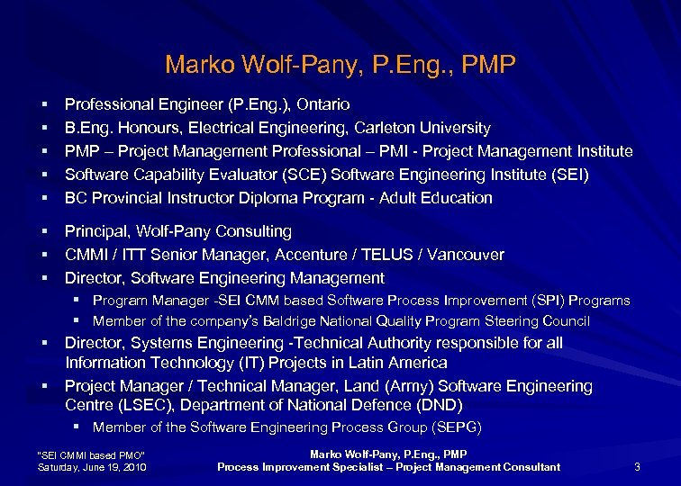 Marko Wolf-Pany, P. Eng. , PMP § § § Professional Engineer (P. Eng. ),