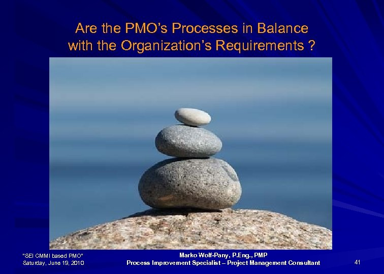 """Are the PMO's Processes in Balance with the Organization's Requirements ? """"SEI CMMI based"""