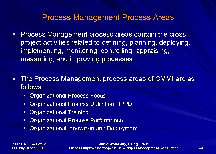 Process Management Process Areas § Process Management process areas contain the crossproject activities related