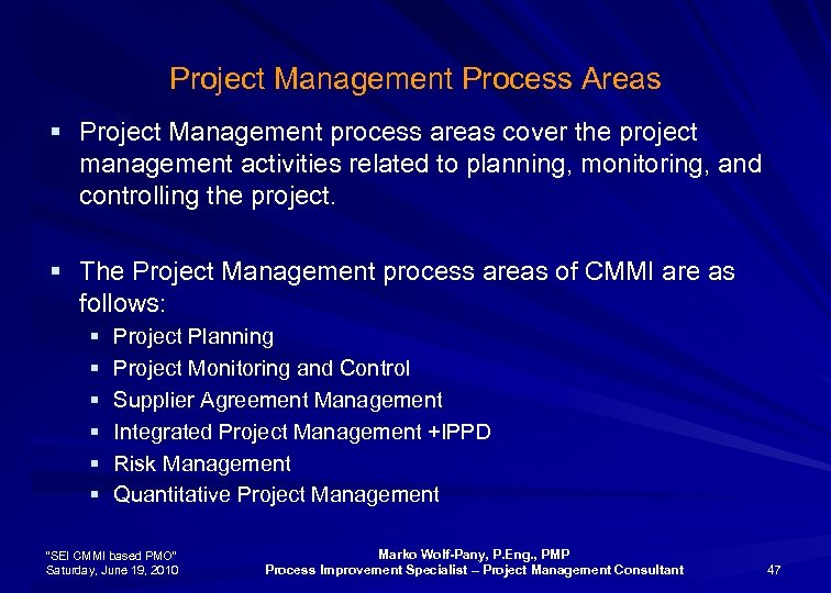 Project Management Process Areas § Project Management process areas cover the project management activities