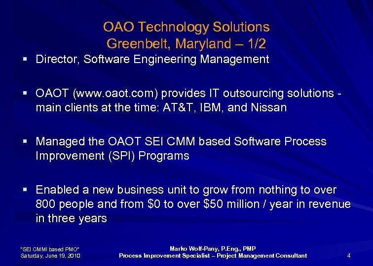 OAO Technology Solutions Greenbelt, Maryland – 1/2 § Director, Software Engineering Management § OAOT