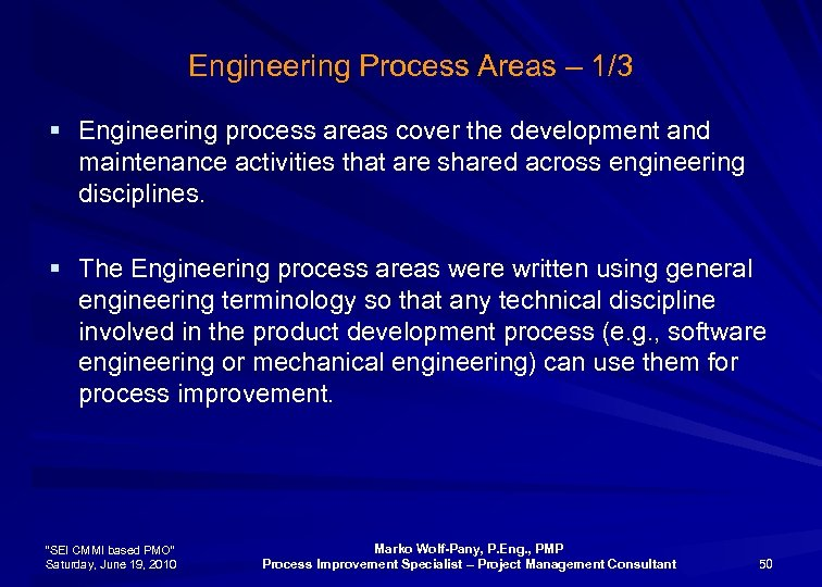 Engineering Process Areas – 1/3 § Engineering process areas cover the development and maintenance