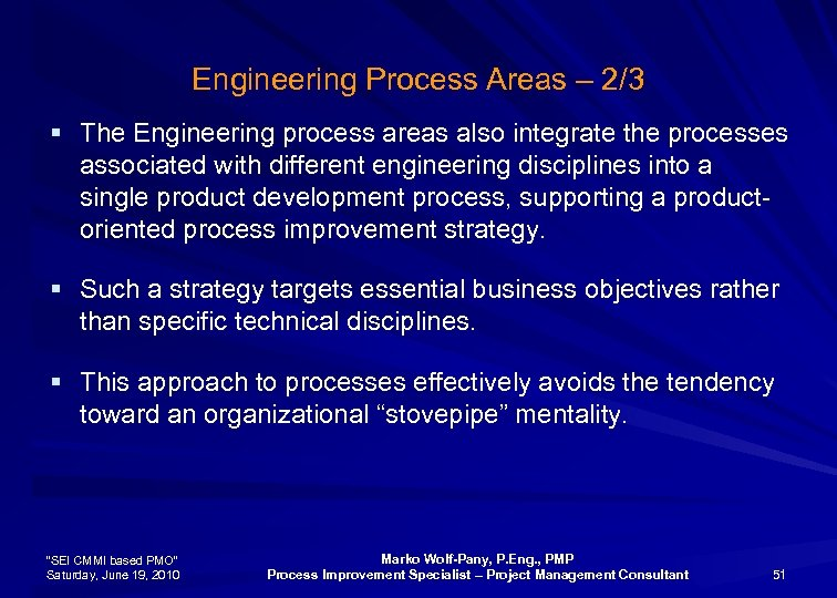 Engineering Process Areas – 2/3 § The Engineering process areas also integrate the processes