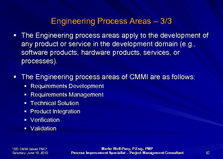 Engineering Process Areas – 3/3 § The Engineering process areas apply to the development