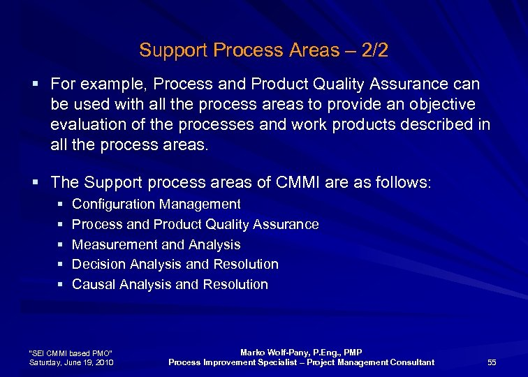 Support Process Areas – 2/2 § For example, Process and Product Quality Assurance can