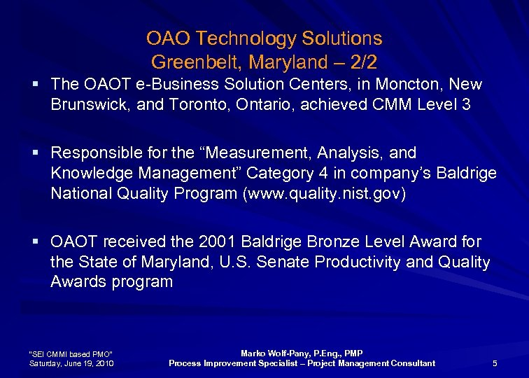 OAO Technology Solutions Greenbelt, Maryland – 2/2 § The OAOT e-Business Solution Centers, in