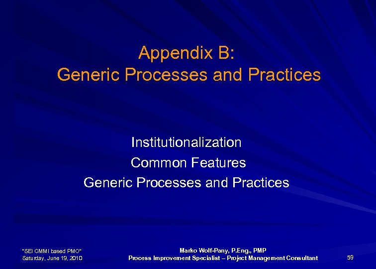 """Appendix B: Generic Processes and Practices Institutionalization Common Features Generic Processes and Practices """"SEI"""