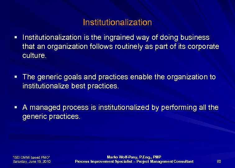 Institutionalization § Institutionalization is the ingrained way of doing business that an organization follows