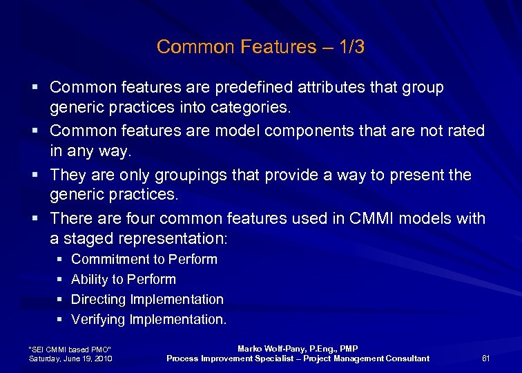 Common Features – 1/3 § Common features are predefined attributes that group generic practices