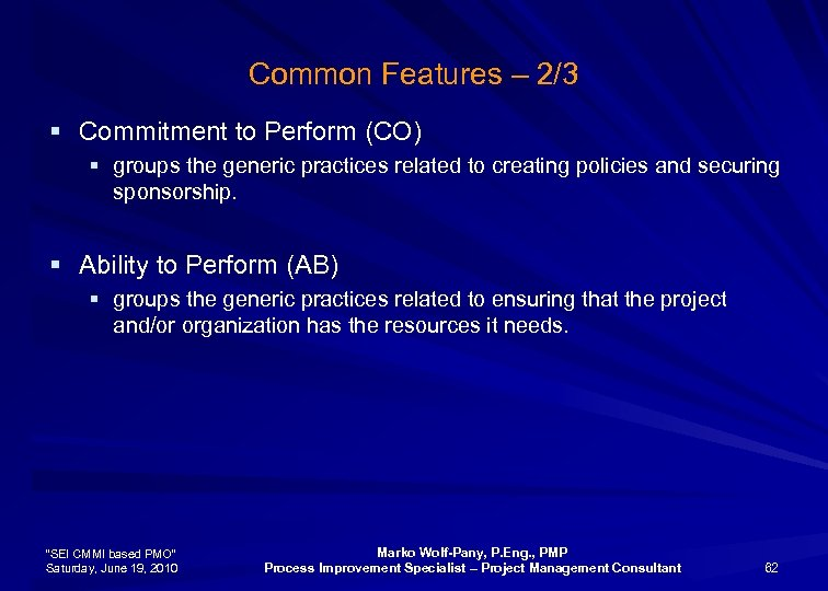 Common Features – 2/3 § Commitment to Perform (CO) § groups the generic practices