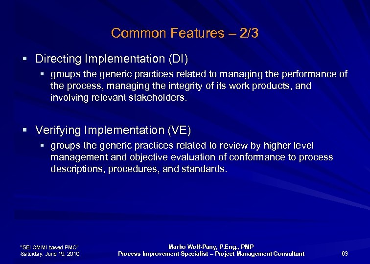 Common Features – 2/3 § Directing Implementation (DI) § groups the generic practices related