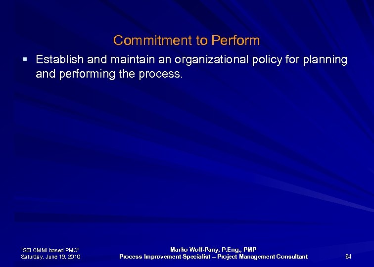 Commitment to Perform § Establish and maintain an organizational policy for planning and performing