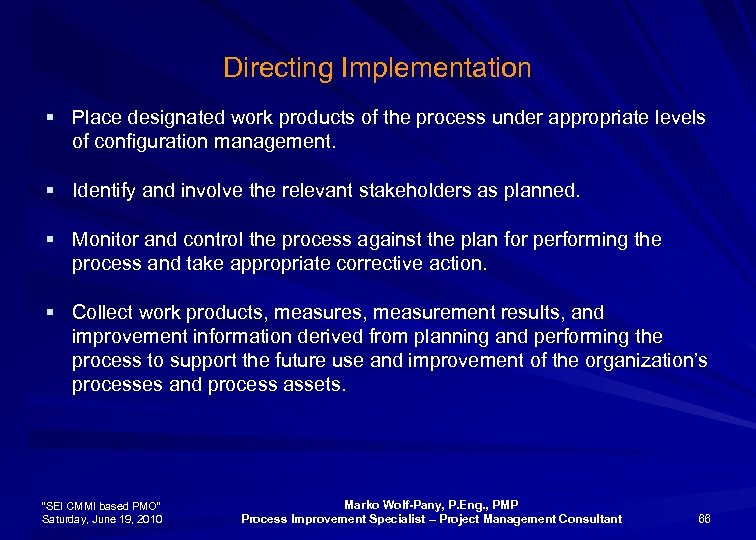 Directing Implementation § Place designated work products of the process under appropriate levels of