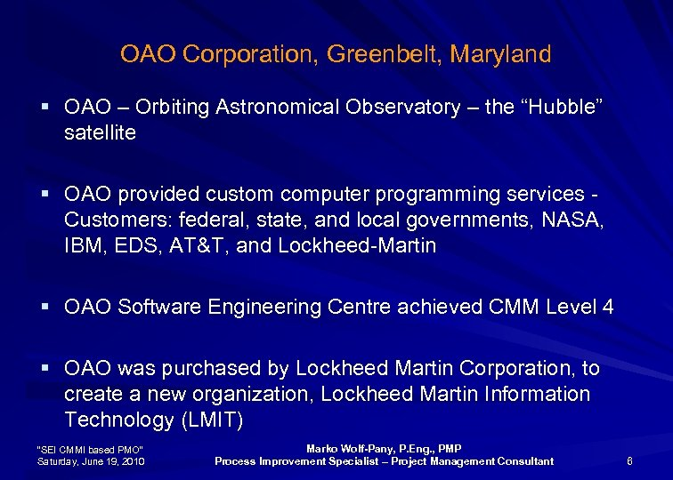 """OAO Corporation, Greenbelt, Maryland § OAO – Orbiting Astronomical Observatory – the """"Hubble"""" satellite"""