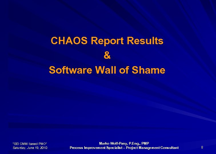 """CHAOS Report Results & Software Wall of Shame """"SEI CMMI based PMO"""" Saturday, June"""