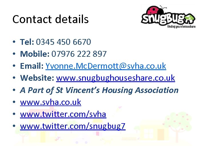 Contact details • • Tel: 0345 450 6670 Mobile: 07976 222 897 Email: Yvonne.