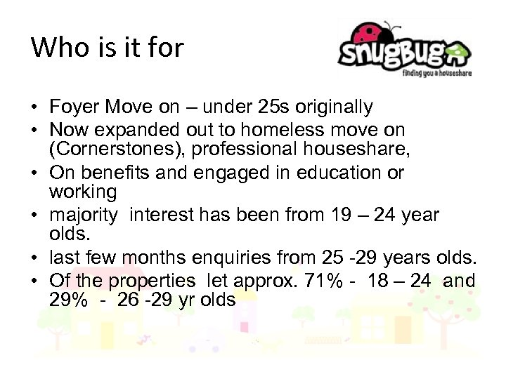 Who is it for • Foyer Move on – under 25 s originally •