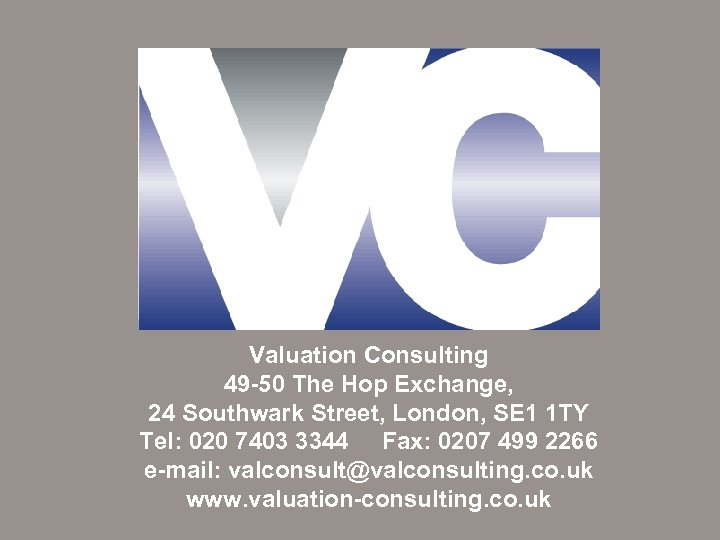 Valuation Consulting 49 -50 The Hop Exchange, 24 Southwark Street, London, SE 1 1