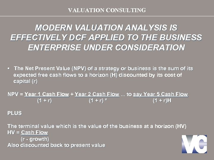 VALUATION CONSULTING MODERN VALUATION ANALYSIS IS EFFECTIVELY DCF APPLIED TO THE BUSINESS ENTERPRISE UNDER