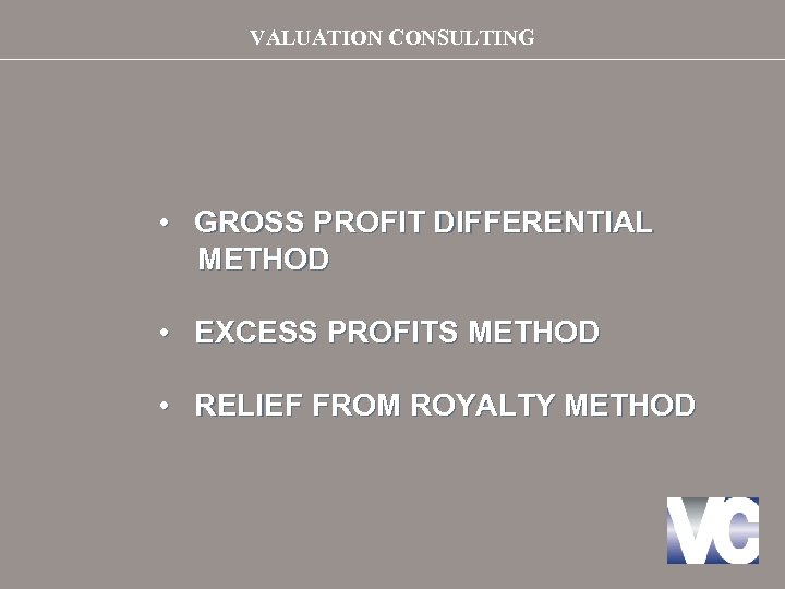 VALUATION CONSULTING • GROSS PROFIT DIFFERENTIAL METHOD • EXCESS PROFITS METHOD • RELIEF FROM