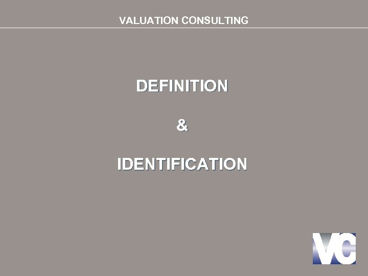 VALUATION CONSULTING DEFINITION & IDENTIFICATION