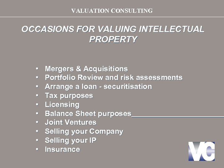 VALUATION CONSULTING OCCASIONS FOR VALUING INTELLECTUAL PROPERTY • • • Mergers & Acquisitions Portfolio