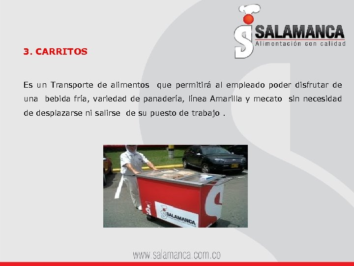 3. CARRITOS Es un Transporte de alimentos que permitirá al empleado poder disfrutar de