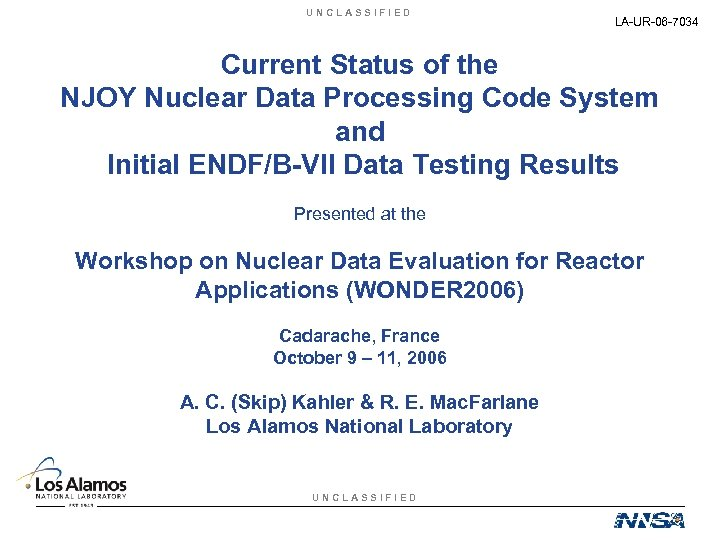 UNCLASSIFIED LA-UR-06 -7034 Current Status of the NJOY Nuclear Data Processing Code System and
