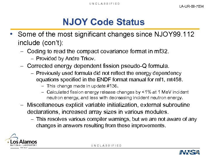 UNCLASSIFIED LA-UR-06 -7034 NJOY Code Status • Some of the most significant changes since