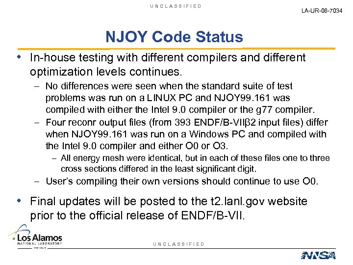 UNCLASSIFIED LA-UR-06 -7034 NJOY Code Status • In-house testing with different compilers and different