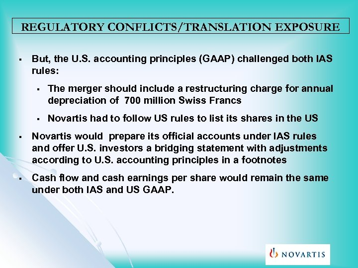 REGULATORY CONFLICTS/TRANSLATION EXPOSURE § But, the U. S. accounting principles (GAAP) challenged both IAS