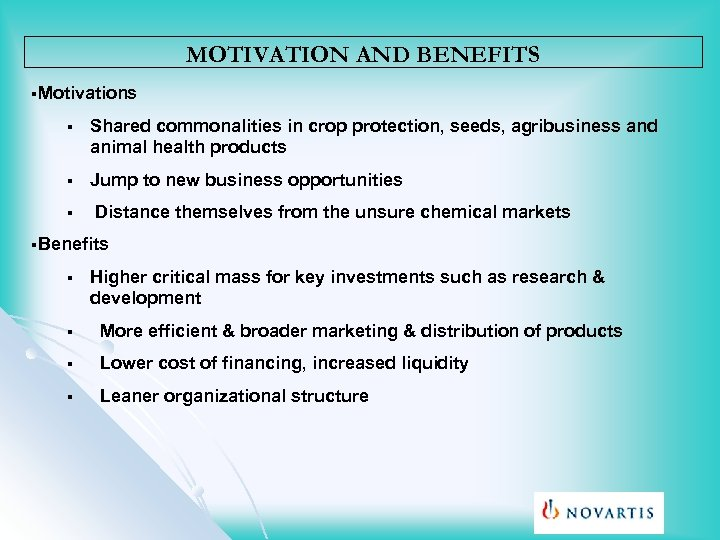 MOTIVATION AND BENEFITS §Motivations § Shared commonalities in crop protection, seeds, agribusiness and animal