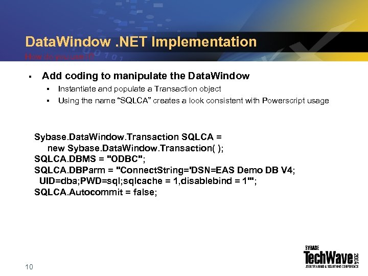 Data. Window. NET Implementation How do you use it? § Add coding to manipulate