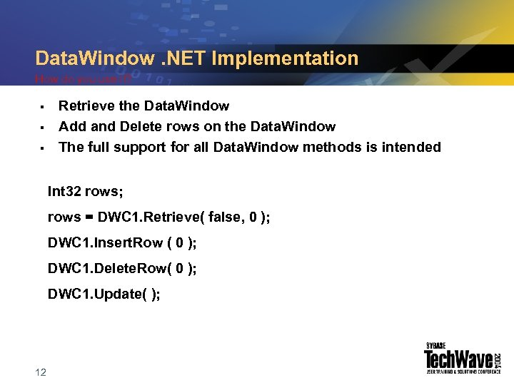 Data. Window. NET Implementation How do you use it? § § § Retrieve the